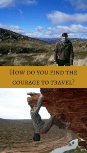 How do you find the courage to travel