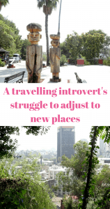 A travelling introvert's struggle to adjust to new places