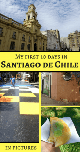 My first 10 days in Santiago de Chile in pictures - Pin