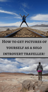How to get pictures of yourself as a solo introvert traveller PIn