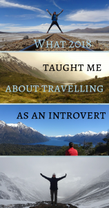 What 2018 taught me about travelling as an introvert