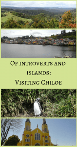 Of introverts and islands - Visiting Chiloe Pin
