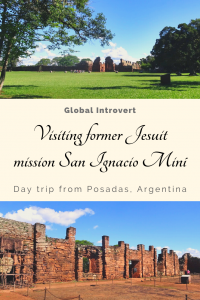 visiting former Jesuit mission San Ignacio Mini, day trip from Posadas Argentina Pin
