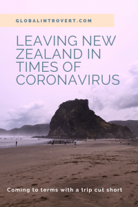 Coming to terms with leaving New Zealand - Coming to terms with a trip cut short Pin